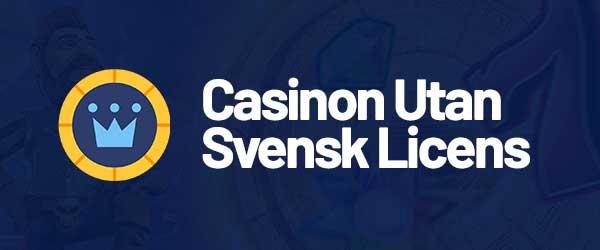 Casinon Utan Svensk Licens 2021