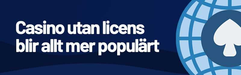 casino utan licens blir allt mer populärt