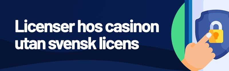 licenser hos casinon utan den svernska licensen